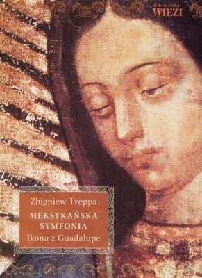 Okładka książki Meksykańska symfonia. Ikona z Guadalupe