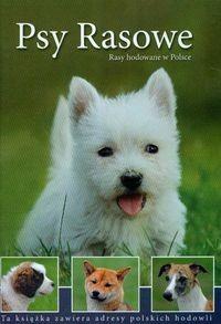 Okładka książki Psy rasowe. Rasy hodowane w Polsce