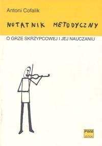 Okładka książki Notatnik metodyczny o grze  skrzypcowej i jej nauczaniu