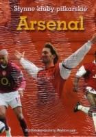 Arsenal. Słynne kluby piłkarskie