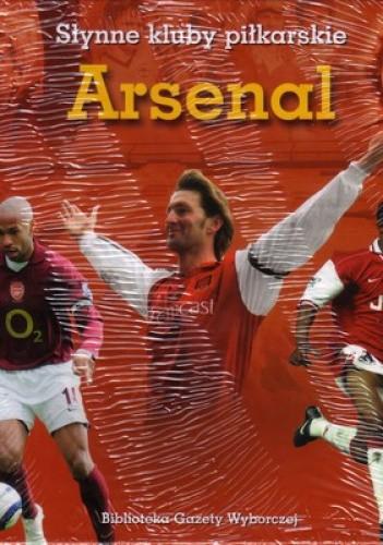 Okładka książki Arsenal. Słynne kluby piłkarskie