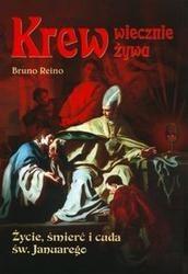 Okładka książki Krew wiecznie żywa /Życie, śmierć i cuda św. januarego