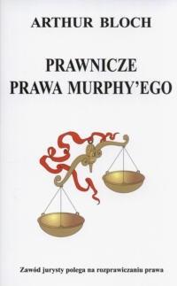 Okładka książki Prawnicze prawa Murphy'ego
