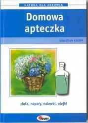 Okładka książki Domowa apteczka zioła napary nalewki olejki
