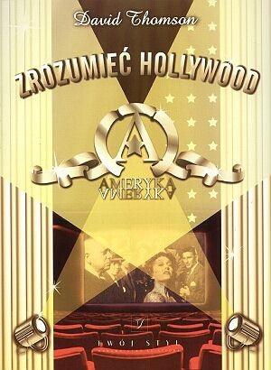 Okładka książki Zrozumieć Hollywood . Równanie z niewiadomą