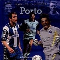 Okładka książki Porto. Słynne kluby piłkarskie