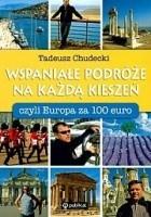 Wspaniałe podróże na każdą kieszeń, czyli Europa za 100 EURO
