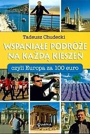 Okładka książki Wspaniałe podróże na każdą kieszeń, czyli Europa za 100 EURO