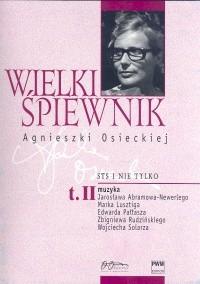 Okładka książki Wielki śpiewnik Agnieszki Osieckiej T.2