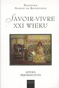 Okładka książki Savoir vivre XXI wieku Sztuka pięknego życia