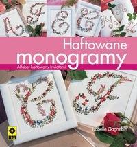 Okładka książki Haftowane monogramy. Alfabet haftowany kwiatami