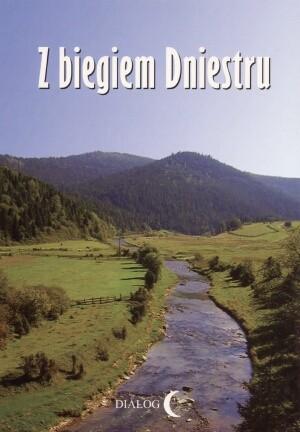 Okładka książki z biegiem Dniestru. Studium krajoznawcze