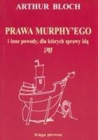Prawa Murphy'ego i inne powody, dla których sprawy idą źle