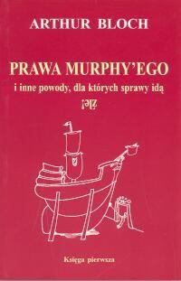 Okładka książki Prawa Murphy'ego i inne powody, dla których sprawy idą źle