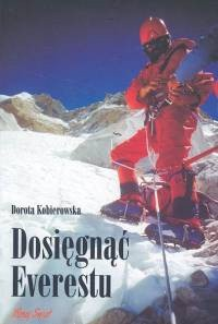 Okładka książki Dosięgnąć Everestu