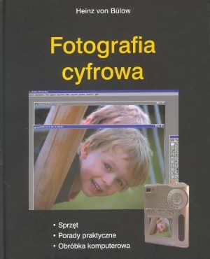 Okładka książki Fotografia. Sprzęt. Porady praktyczne. Obróbka komputerowa