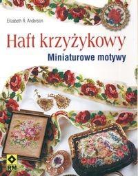 Okładka książki Haft krzyżykowy. Miniaturowe motywy