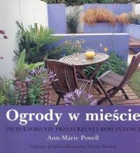 Okładka książki Ogrody w mieście. Projektowanie przestrzeni i roślinności