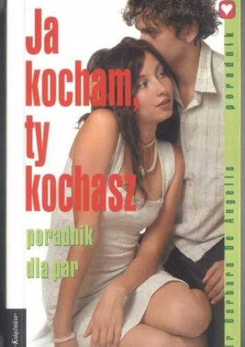 Okładka książki Ja kocham, ty kochasz /Poradnik dla par książnica kieszonkowa