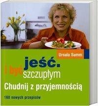 Okładka książki Jeść i być szczupłym /Chudnij z przyjemnością. 160 nowych przepisów