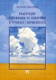 Okładka książki Praktyczny przewodnik po buddyzmie w pytaniach i odpowiedziach