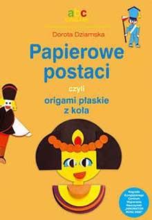 Okładka książki Papierowe postaci czyli origami płaskie z koła