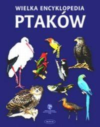 Okładka książki Wielka encyklopedia ptaków
