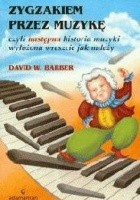 Zygzakiem przez muzykę czyli następna historia muzyki...