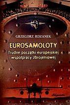Okładka książki Eurosamoloty Trudne początki eoropej.współpr.zbrojeniowej