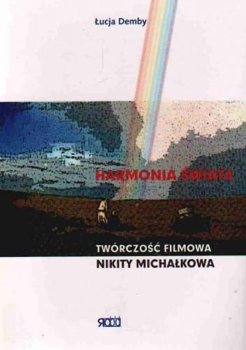 Okładka książki Harmonia świata Tworczość filmowa Nikity Michałkowa