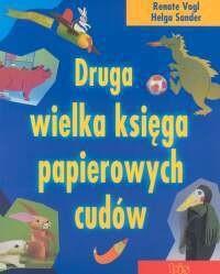 Okładka książki Renate Vogl, Helga Sander. Druga wielka księga papierowych cudów.