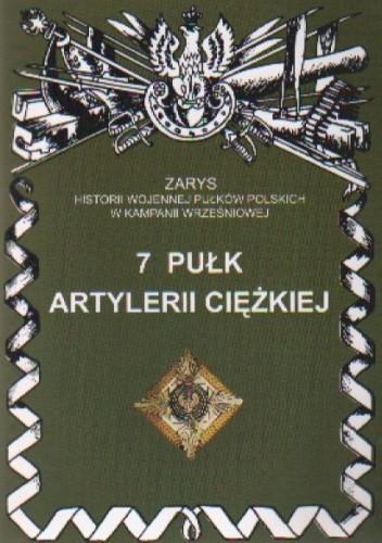Okładka książki 7 Pułk Artylerii Ciężkiej