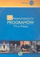 30 najważniejszych programów TV w Polsce