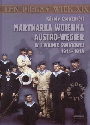 Okładka książki Marynarka Wojenna Austro-Węgier w I wojnie światowej 1914-1918