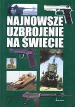 Okładka książki Najnowsze uzbrojenie na świecie
