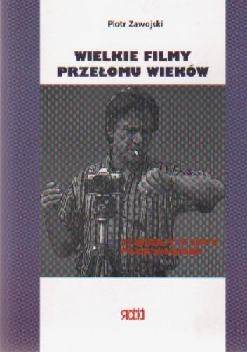 Okładka książki Wielkie filmy przełomu wieków