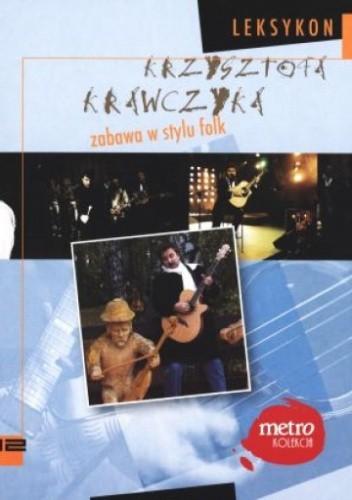 Okładka książki zabawa w stylu folk. Leksykon Krzysztofa Krawczyka. Tom 12