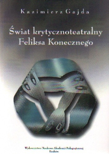 Okładka książki świat krytycznoteatralny Feliksa Konecznego