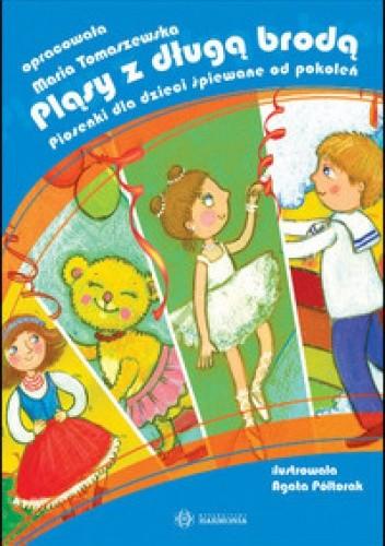 Okładka książki Pląsy z długą brodą. Piosenki dla dzieci śpiewane od pokoleń