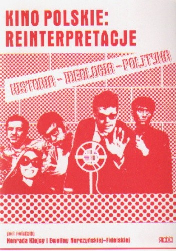 Okładka książki Kino polskie: reinterpretacje. Historia, ideologia, polityka