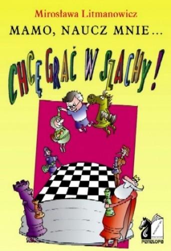 Okładka książki Mamo, naucz mnie... Chcę grać w szachy