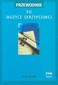 Okładka książki Przewodnik po muzyce skrzypcowej