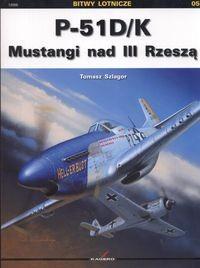 Okładka książki P 51 D/K Mustangi nad III Rzeszą