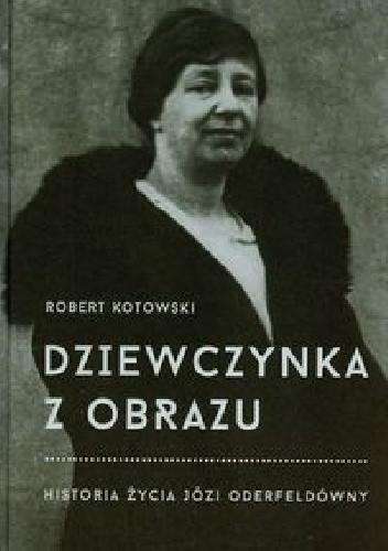 Okładka książki Dziewczynka z obrazu. Historia życia Józi Oderfeldówny