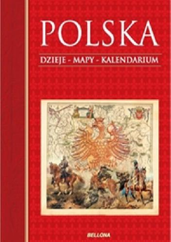 Okładka książki Polska. Dzieje, mapy, kalendarium.
