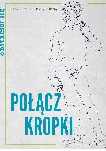 Okładka książki Polącz kropki. Dzieła sztuki, krajobrazy i pojazdy