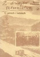 Z dziejów taternictwa. O górach i ludziach.