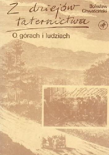 Okładka książki Z dziejów taternictwa. O górach i ludziach.