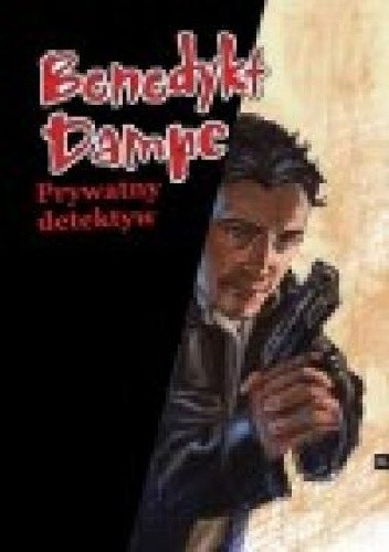 Okładka książki Benedykt Dampc. Prywatny detektyw