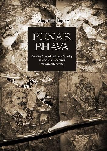 Okładka książki Punar Bhava. Czesław Czyński i Aleister Crowley w świetle XX wiecznej tradycji ezoterycznej